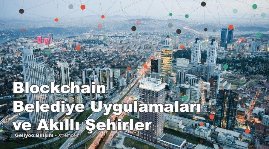 Blockchain Belediye Uygulamaları ve Akıllı Şehir Konsepti